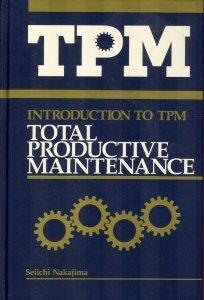 Introduction to TPM: Total Productive Maintenance (Preventative Maintenance Series) by Seiichi Nakajima (1988-10-06)