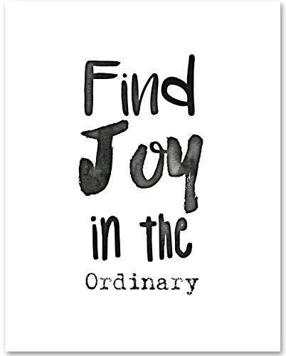 Find Joy in the Ordinary - 11x14 Unframed Typography Art Print - Great Minimalist Gift