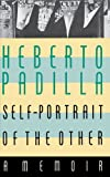 Self-Portrait of the Other, Herberto Padilla, 0374526559