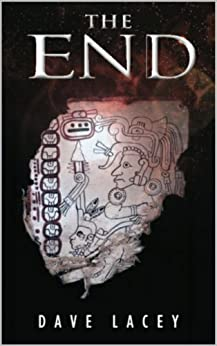 The End (The Ausländer Series Book 1) by [Lacey, Dave]