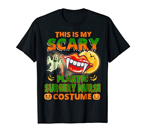 Plastic Surgery Nurse Halloween Scary Nurse Costume T Shirt