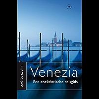 Venezia: anekdotische reisgids voor Venetie