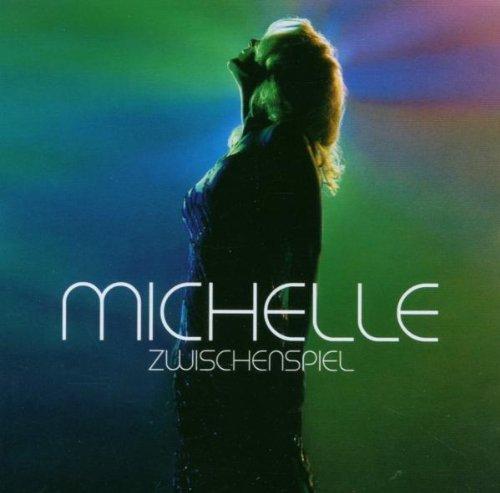 Michelle - Zwischenspiel By Michelle (2007-03-23) - Zortam Music