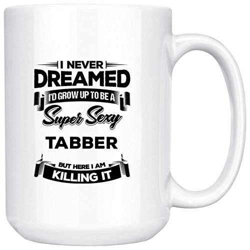 Tabber Quote Coffee Mug Tabber Birthday Gift Idea for sale  Delivered anywhere in USA