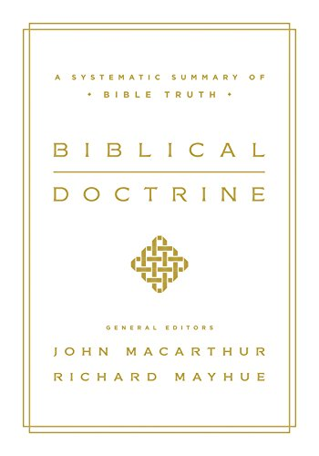 biblical doctrine a systematic summary of bible truth kindle