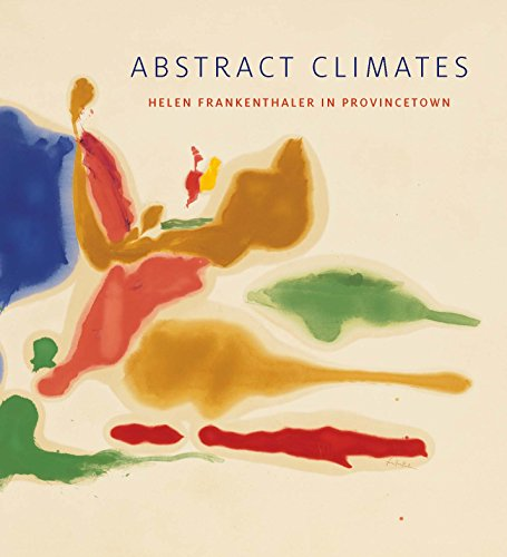 Abstract Climates: Helen Frankenthaler in Provincetown
