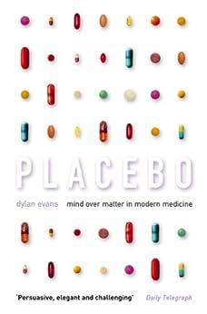 Placebo: Mind over Matter in Modern Medicine de [Evans, Dylan]