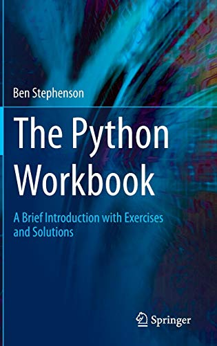 The Python Workbook: A Brief Introduction with Exercises and Solutions