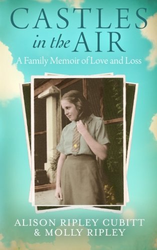 Download Castles in the Air: A Family Memoir of Love and Loss PDF