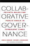 Collaborative Governance : Private Roles for Public Goals in Turbulent Times, Donahue, John D., 0691156301