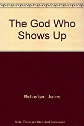 The God Who Shows Up