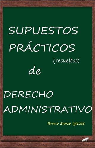 Descargar Libro Supuestos PrÁcticos De Derecho Administrativo Bruno Sanzo Iglesias