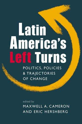 Latin America's Left Turns: Politics, Policies, and...