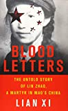 "Lian Xi, ""Blood Letters: The Untold Story of Lin Zhao, a Martyr in Mao's China"" (Basic Books, 2018)"