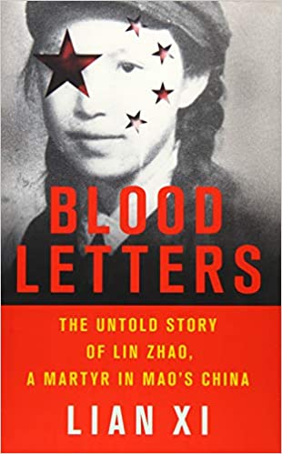 Blood Letters: The Untold Story of Lin Zhao, a Martyr in