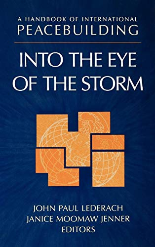 A Handbook of International Peacebuilding: Into The Eye Of The ()