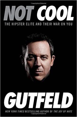 One of the New York Times Best Sellers of Greg Gutfeld; Not Cool: The Hipster Elite and Their War on You (2015)
