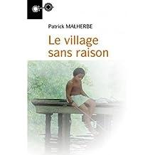 Le village sans raison