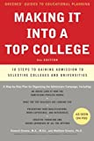 img - for Making It into a Top College, 2nd Edition: 10 Steps to Gaining Admission to Selective Colleges and Universities (Greene's Guides) book / textbook / text book
