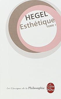 Esthétique, Tome 1 par Hegel