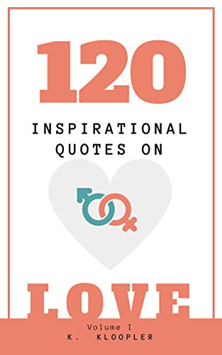 Amazon 60 Inspirational Quotes On Love Lifechanging And Awesome Life Changing Quotes About Love