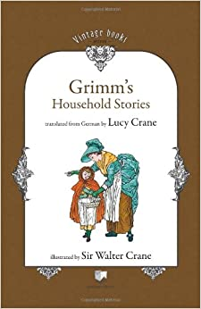 Grimm's Household Stories (Vintage books ~ restored)