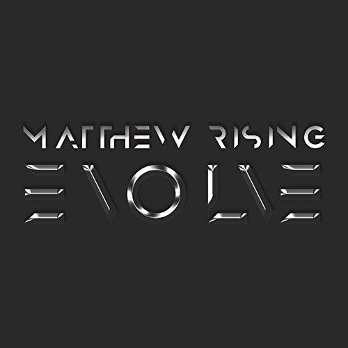 Matthew Rising - Evolve (2017)