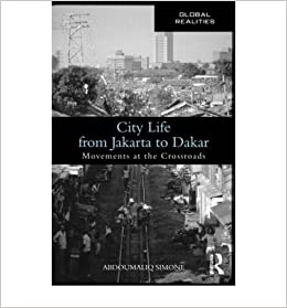 city life from jakarta to dakar movements at the crossroads global realities