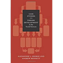 Case Studies and Theory Development in the Social Sciences (A BCSIA book)