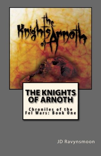 Download The Knights of Arnoth: Chronicles of the Fel Wars: Book One pdf