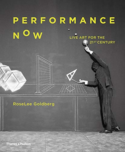 Performance Now: Live Art for the Twenty-First Century