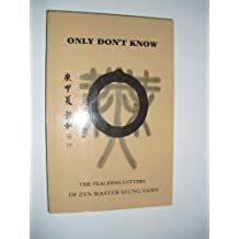 Only Don't Know: The Teaching Letters of Zen Master Seung Sahn. (Wheel series)