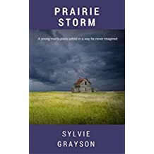 Prairie Storm: As the Great War drags on, can a prairie farmer put his life back together?