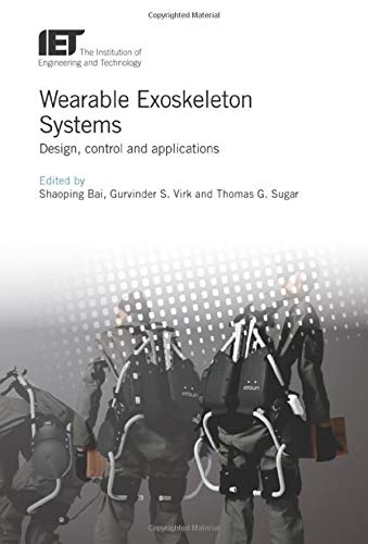 Wearable Exoskeleton Systems: Design, control and applications (Control, Robotics and Sensors)