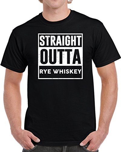 Straight Rye Whiskey - Straight Outta Rye Whiskey Unisex T Shirt M Black