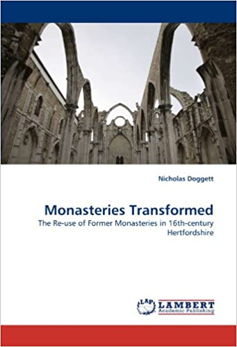 Book Monasteries Transformed: The Re-use of Former Monasteries in 16th-century Hertfordshire