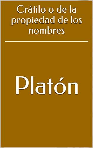 Crátilo o de la propiedad de los nombres de [Platón]