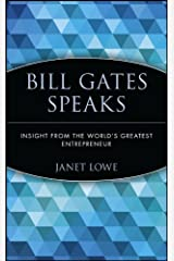 Bill Gates Speaks: Insight from the World's Greatest Entrepreneur Kindle Edition