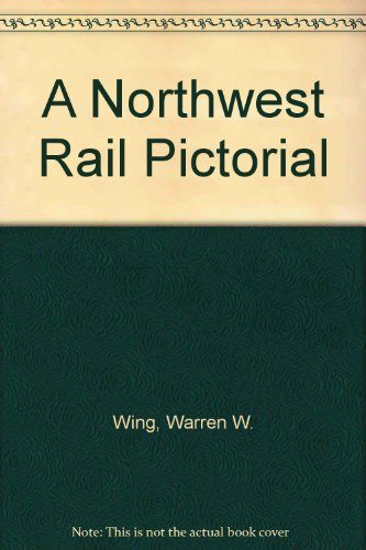 A Northwest Rail Pictorial for sale  Delivered anywhere in USA