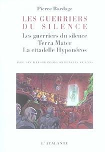 Les Guerriers du silence - Intégrale de la trilogie par Bordage