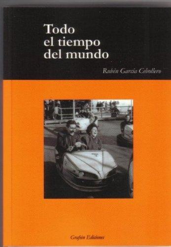 TODO EL TIEMPO DEL MUNDO (Spanish Edition) by [CEBOLLERO, RUBEN GARCIA]