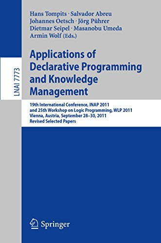 Download Applications of Declarative Programming and Knowledge Management: 19th International Conference, INAP 2011, and 25th Workshop on Logic Programming, WLP … Papers (Lecture Notes in Computer Science) Pdf
