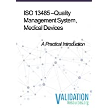 ISO 13485 - Quality Management System, Medical Devices: A Practical Introduction