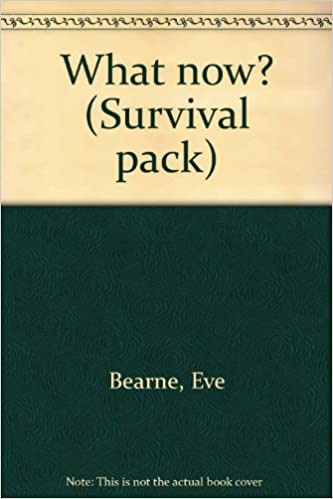 What now? (Survival pack): Amazon.es: Bearne, Eve: Libros en idiomas extranjeros