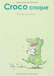 Tilly et ses amis : Croco croque