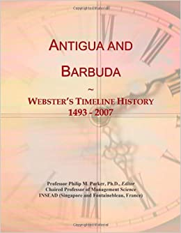 Book Antigua and Barbuda: Webster's Timeline History, 1493 - 2007