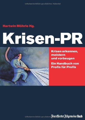 Krisen-PR: Krisen erkennen, meistern und vorbeugen