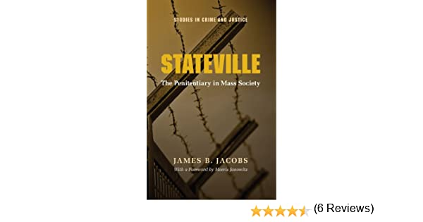 Stateville: The Penitentiary in Mass Society Studies in Crime and Justice: Amazon.es: Jacobs, James B. B.: Libros en idiomas extranjeros