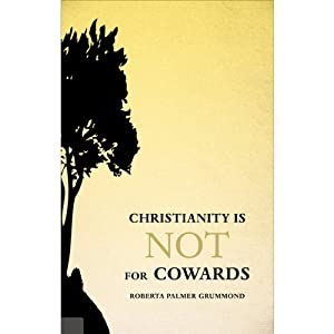 Christianity Is Not for Cowards Audiobook