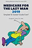 Medicare For The Lazy Man 2019: Simplest & Easiest Guide Ever!